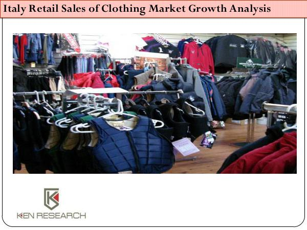 Ken Research - Italy Retail Sales of Clothing Market Growth Analy