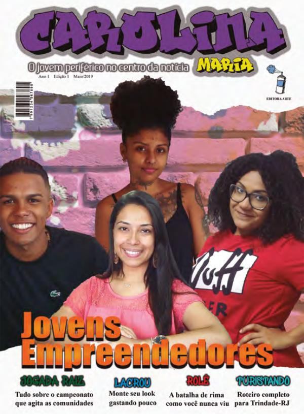 Carolina Maria - Ano 1 - 1ª Edição - Maio/2019 Carolina Maria