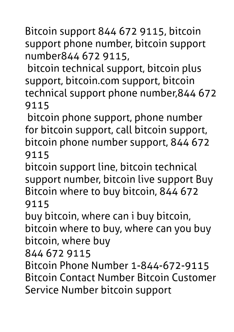 Bitcoin customer service number 844 672 9115 customer support number Phone Number 1-844-672-9115 Bitcoin Contact