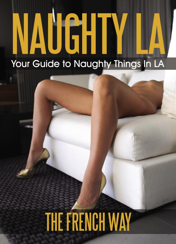 Naughty Los Angeles Magazine Issue #1