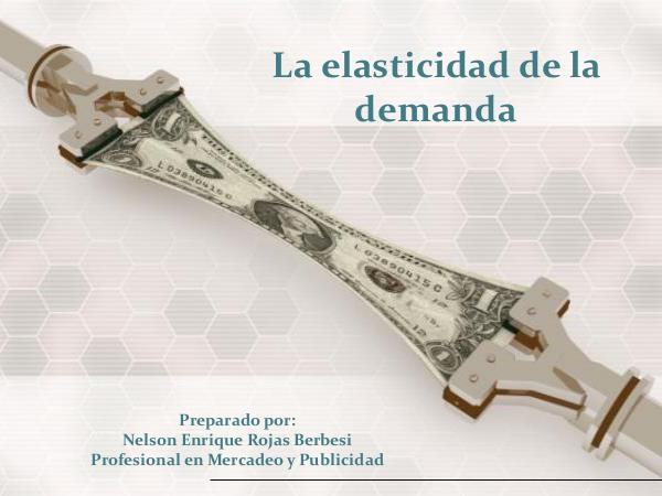 Elasticidad de la demanda ELASTICIDAD_DEMANDA