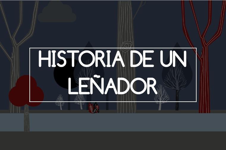 HISTORIA DE UN LEÑADOR 1