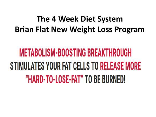 Brain Flatt 4 Week Diet System PDF, The 4 Week Diet Ebook Download 4 Week Diet Reviews