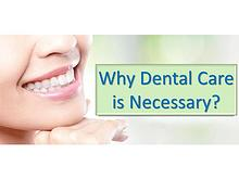 Why Dental Care is Necessary