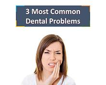 3 Most Common Dental Problems