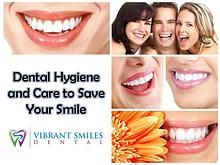 Dental Hygiene and Care to Save Your Smile