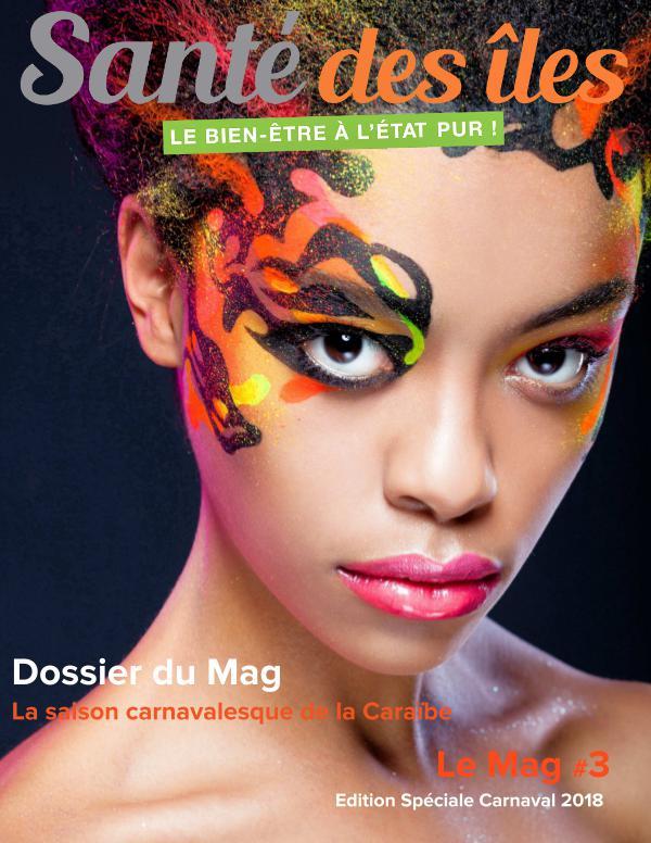 """Le Mag Santé des Iles LeMag#3_""""EditionCarnaval2018""""_Janv18"""
