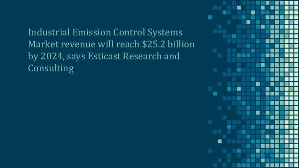 Industrial Emission Control System Market Industrial Emission Control System Market Forecast