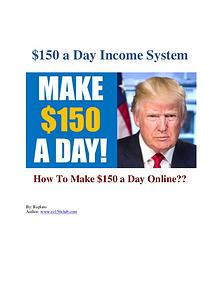 $150 A DAY INCOME SYSTEM  www.ez150club.com
