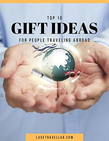 Top 10 gift ideas for people traveling abroad