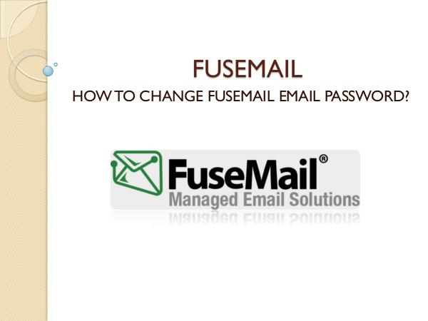 how to change fusemail password? FUSEMAIL