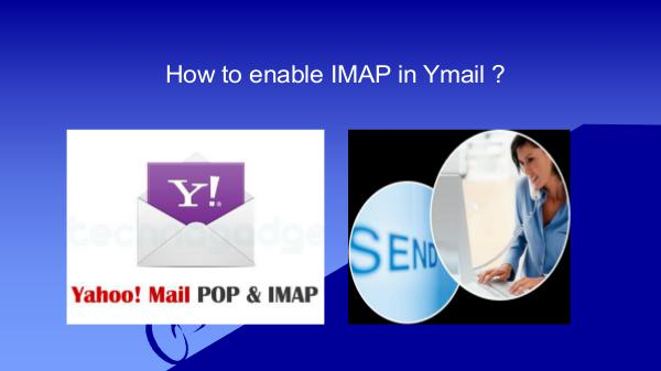 How to enable IMAP in Ymail ? | Ymail IMAP account setting How to enable IMAP in Ymail