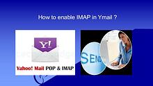How to enable IMAP in Ymail ?   Ymail IMAP account setting