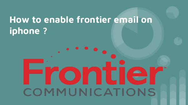 Frontier email setup on iphone |  1-888-573-7999 frontier email technical support