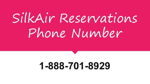 silkair reservation number 1-888-206-5328 SilkAir manage booking number