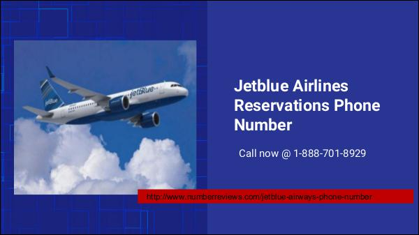 jetblue airways phone number 1-888-206-5328 Jetblue Airlines Reservations