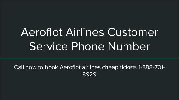 Aeroflot Customer Service Number 1-888-206-5328 Aeroflot Airlines reservations Phone Number