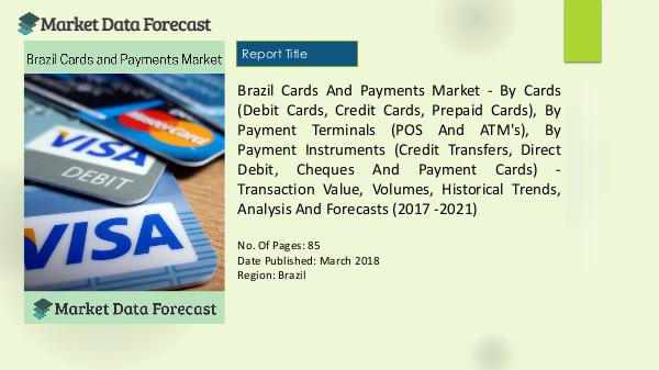 Brazil Cards and Payments Market Insights and Forecast to 2022 1