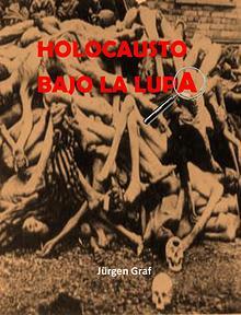 HOLOCAUSTO BAJO LA LUPA - JURGEN GRAF
