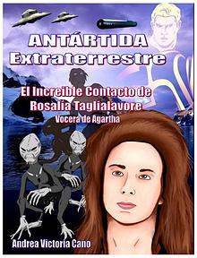 ANTÁRTIDA EXTRATERRESTRE - EL INCREÍBLE CONTACTO DE ROSALÍA