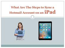 What Are The Steps to Sync a Hotmail Account on an iPad