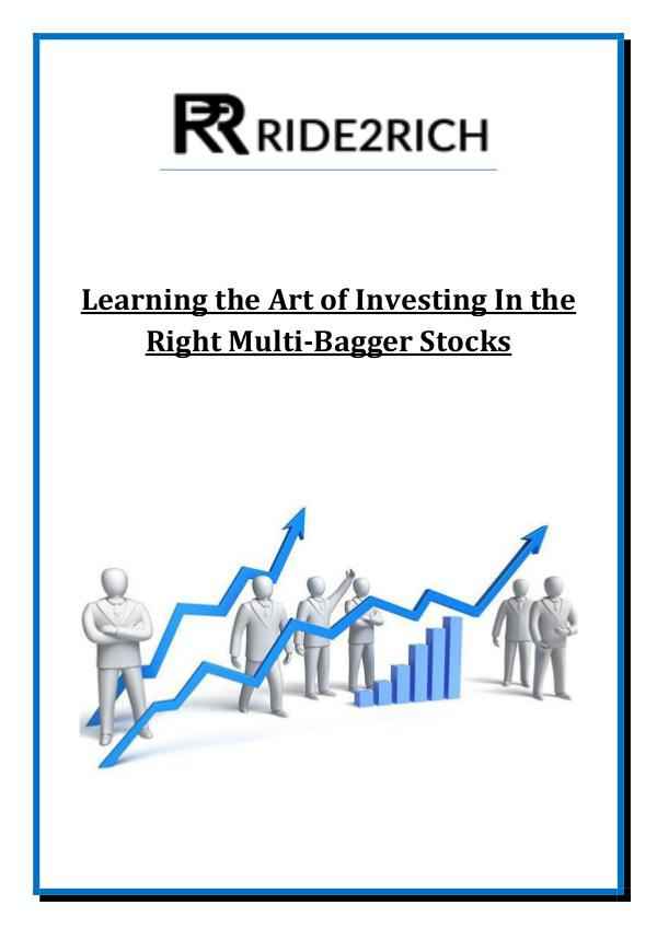 Learning the Art of Investing In the Right Multi-Bagger Stocks Learning the Art of Investing In the Right Multi-B