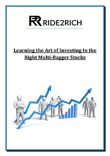 Learning the Art of Investing In the Right Multi-Bagger Stocks