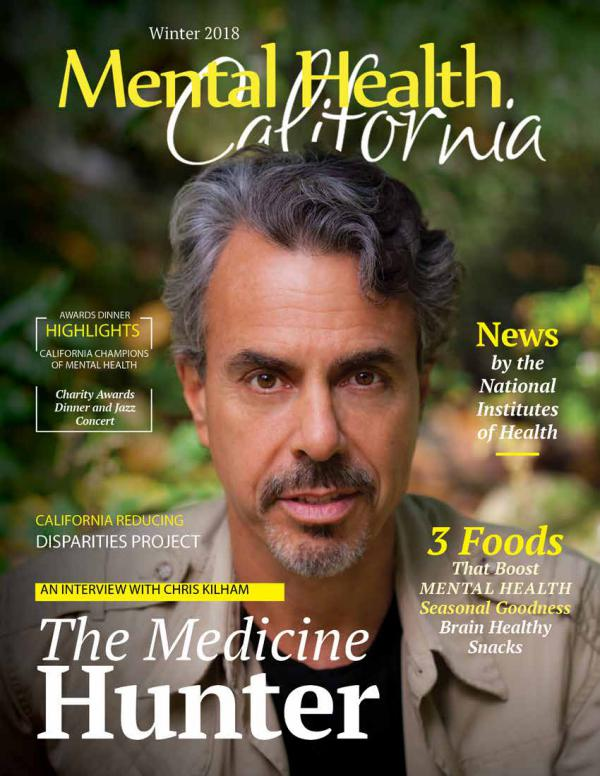 Winter 2018 Mental Health California Magazine Winter 2018 Mental Health California Magazine