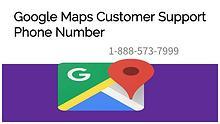 Google Maps Customer Service Phone Number 1~888~573~7999