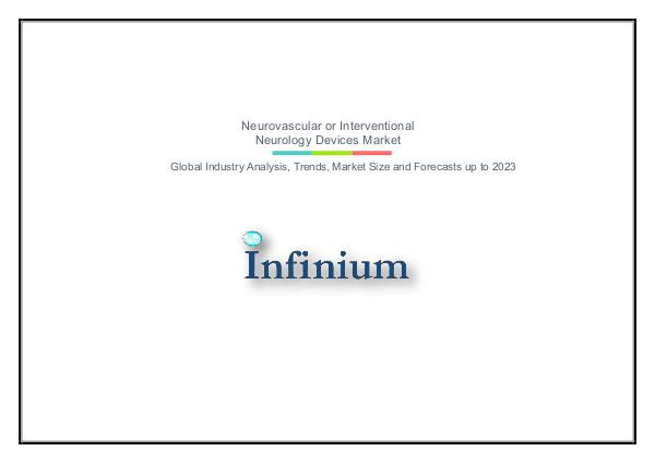Infinium Global Research Neurovascular or Interventional Neurology Devices