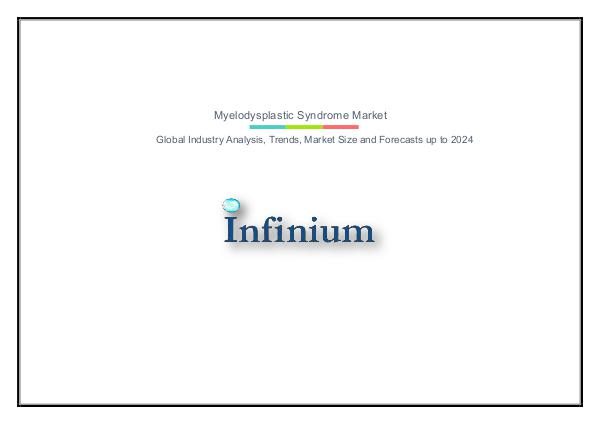 Infinium Global Research Myelodysplastic Syndrome Market