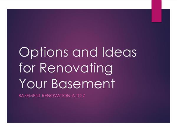 Options and Ideas for Renovating Your Basement