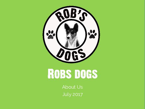 Rob's Dogs - About Us Robs Dogs - About Us