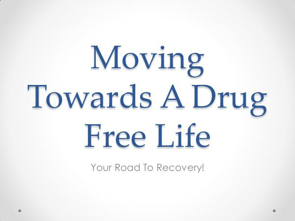 Moving Towards A Drug Free Life