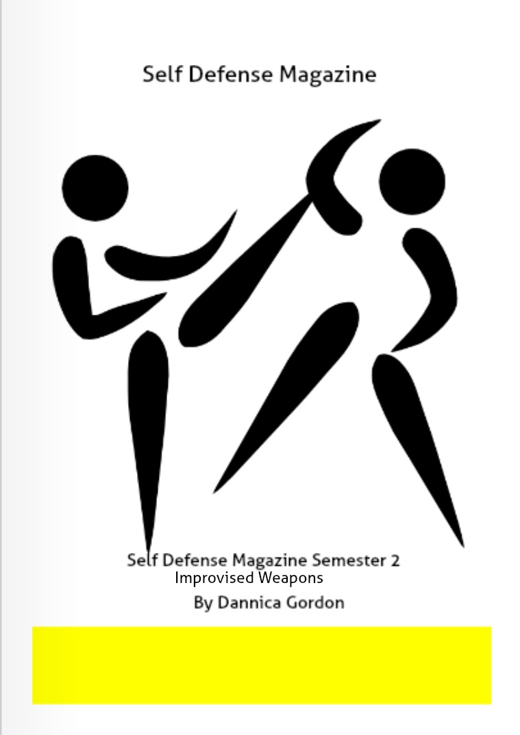 Self Defense Magazine Semester 2 Self Defense Magazine #2 Articles
