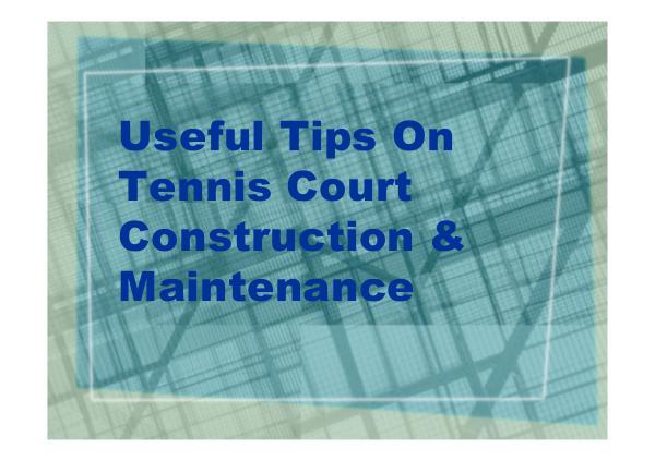 CrowAll Useful Tips On Tennis Court Construction & Mainten