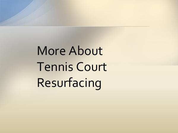 CrowAll More About Tennis Court Resurfacing