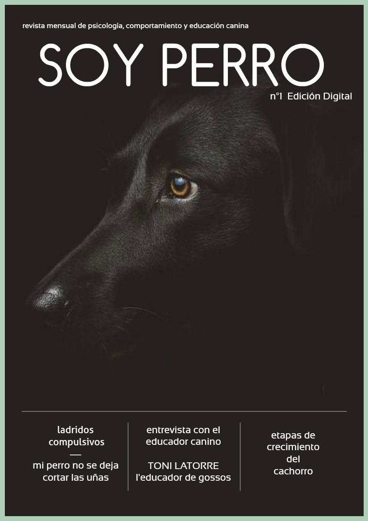Revista Soy Perro nº1 - Edición Digital Revista Soy Perro nº1 - Edición Digital