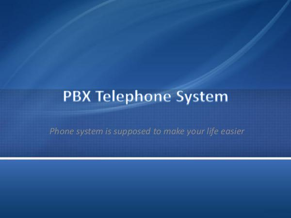 PBX Telephone System - Phone system is supposed to