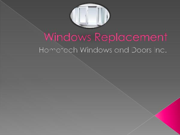 Hometech Windows and Doors Inc All About Windows Replacement