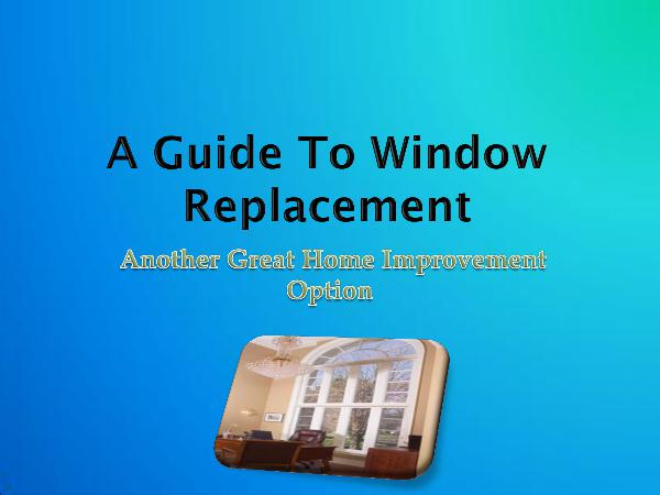 Hometech Windows and Doors Inc A Guide To Window Replacement - Another Great Home