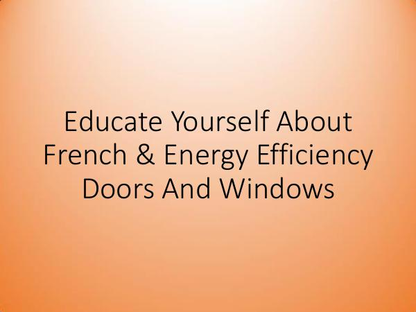 Hometech Windows and Doors Inc Educate Yourself About French & Energy Efficiency