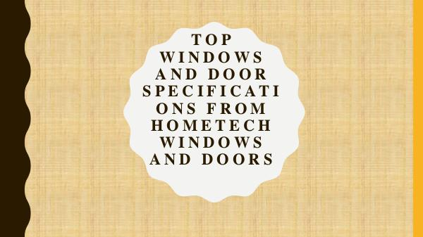 Hometech Windows and Doors Inc Top Windows and Door Specifications from Hometech