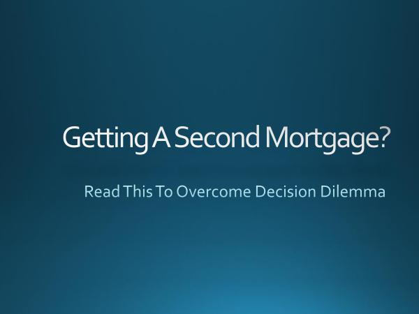 Getting A Second Mortgage