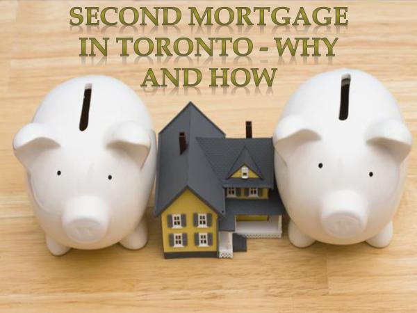 Second Mortgage in Toronto - Why And How