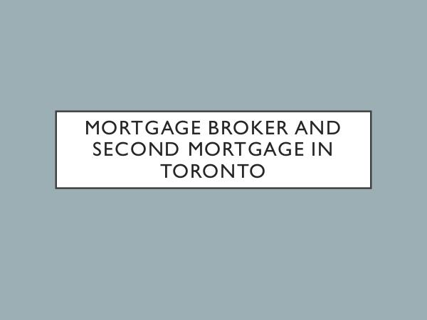 Mortgage Broker And Second Mortgage in Toronto