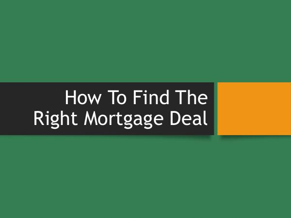 How To Find The Right Mortgage Deal