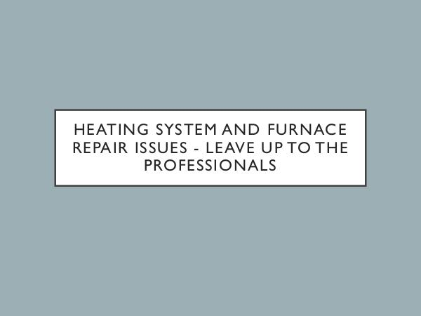 Smile Heating & Cooling Inc. Heating System And Furnace Repair Issues?