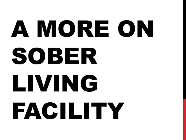 Sober Living A More On Sober Living Facility