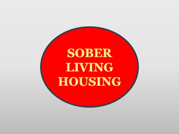 Sober Living SOBER LIVING HOUSING
